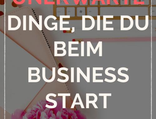 5 unerwarte Dinge, die du beim Business Start wissen musst.