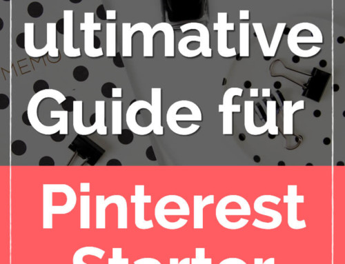 Der ultimative Guide für Pinterest Starter