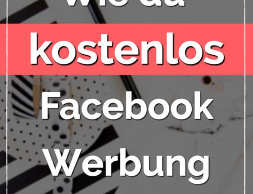 Wie du kostenlos Facebook Werbung schaltest.