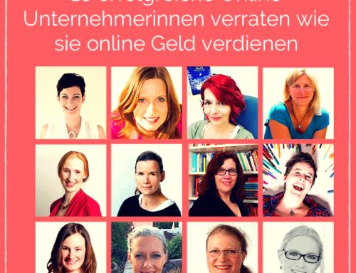 Erfolgreiche Online Unternehmerinnen verraten, wie sie online Geld verdienen.