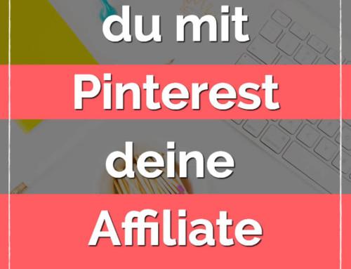So boostest du mit Pinterest deine Affiliate Einnahmen