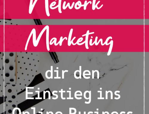 5 Gründe, warum Network Marketing dir den Einstieg ins Online Business erleichtern kann