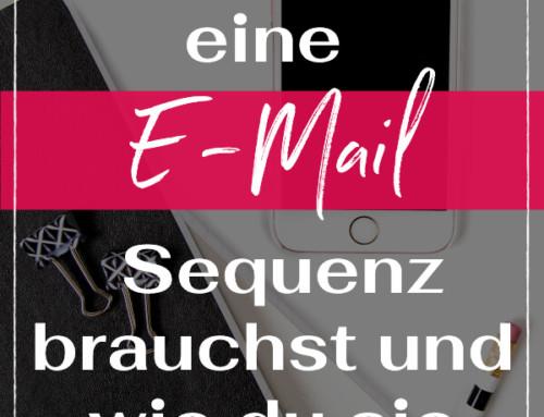 Warum du eine E-Mail Sequenz brauchst und wie du sie erstellst!